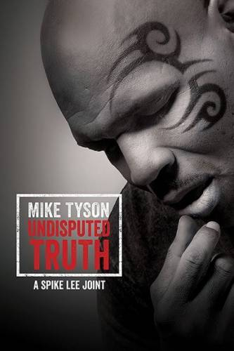 Mike Tyson: Undisputed Truth / Майк Тайсън: Неоспоримата истина (2013)