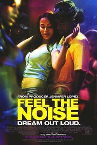 Feel the Noise / Почувствай ритъма (2007)