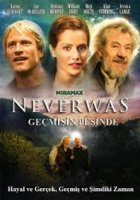 Neverwas / Минало незапочнато (2005)
