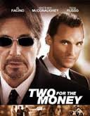 Two for the Money / Съдружници (2005)