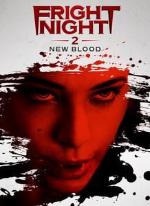 Fright Night 2 / Нощта на ужасите 2: Нова кръв (2013)