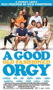 A Good Old Fashioned Orgy / Добрата стара оргия (2011)