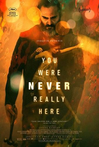 You Were Never Really Here / Никога не си бил действително тук (2017)