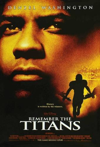 "Remember The Titans / Помни ""Титаните"" (2000)"