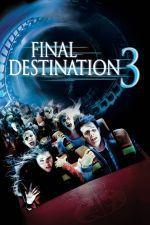 Final Destination 3 / Последен изход 3 (2006)