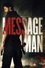 Message Man / Вестоносецът (2018)