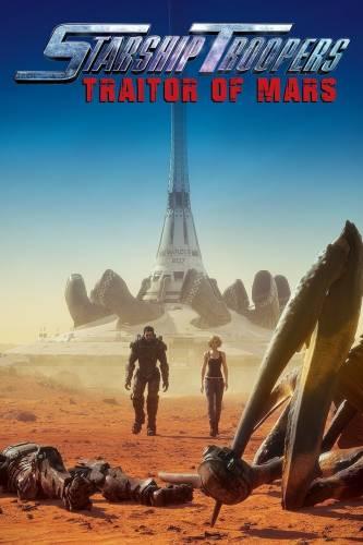 Starship Troopers: Traitor of Mars / Звездни рейнджъри: Предател на Марс (2017)