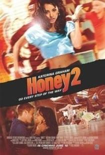 Honey 2 / Хъни 2 (2011)